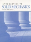 Introduction to Solid Mechanics 3/E