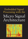 Embedded Signal Processing with the Micro Signal Architectur